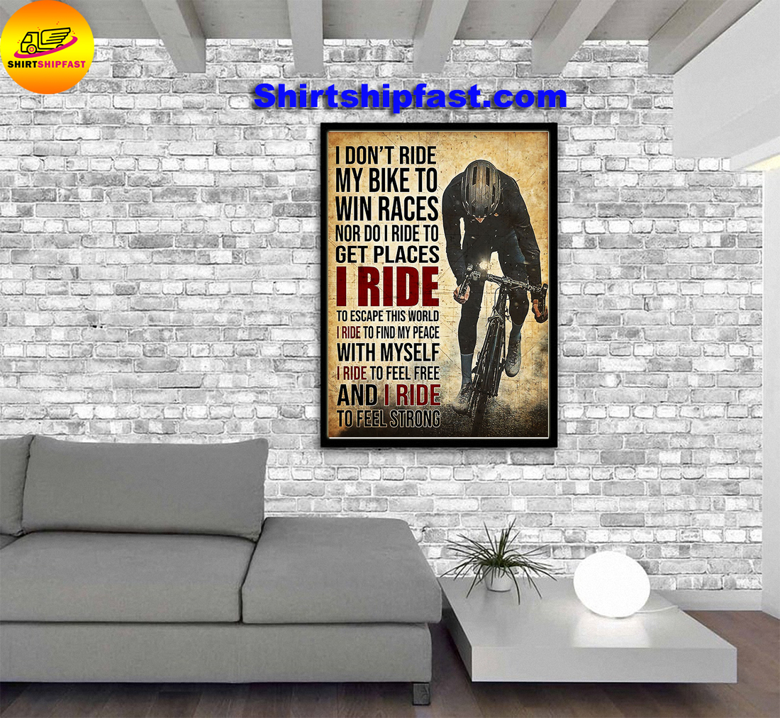 Poster Cycling I don't ride my bike to win races - Picture 1