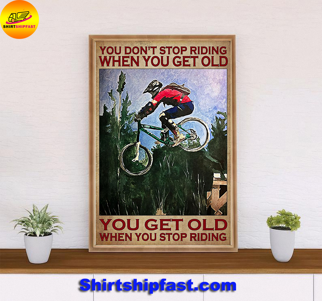 Poster Mountain biking you don't stop riding when you get old - Picture 1