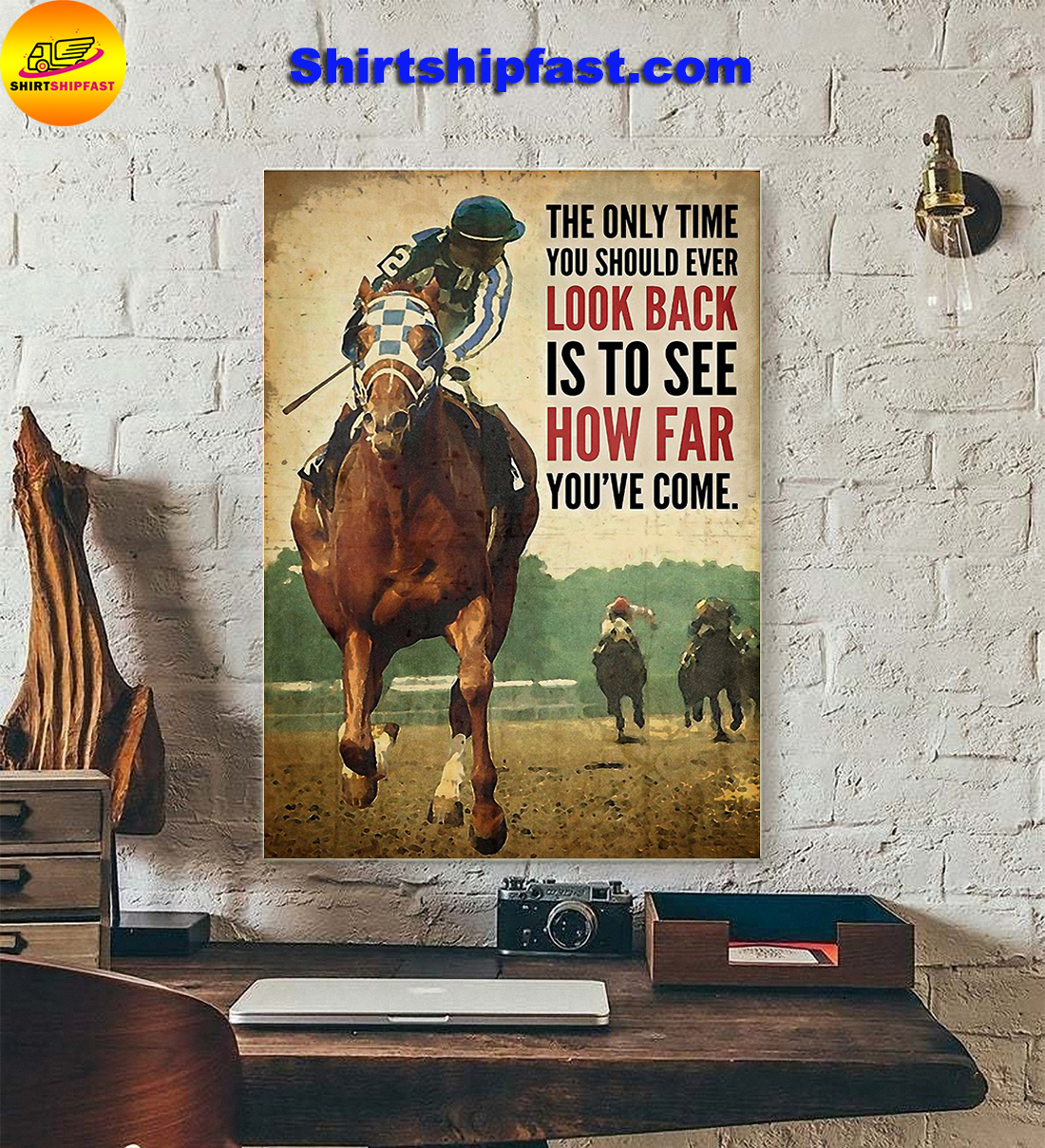 Secretariat horce racing The only time you should ever look back is to see how far you've come poster - Picture 3