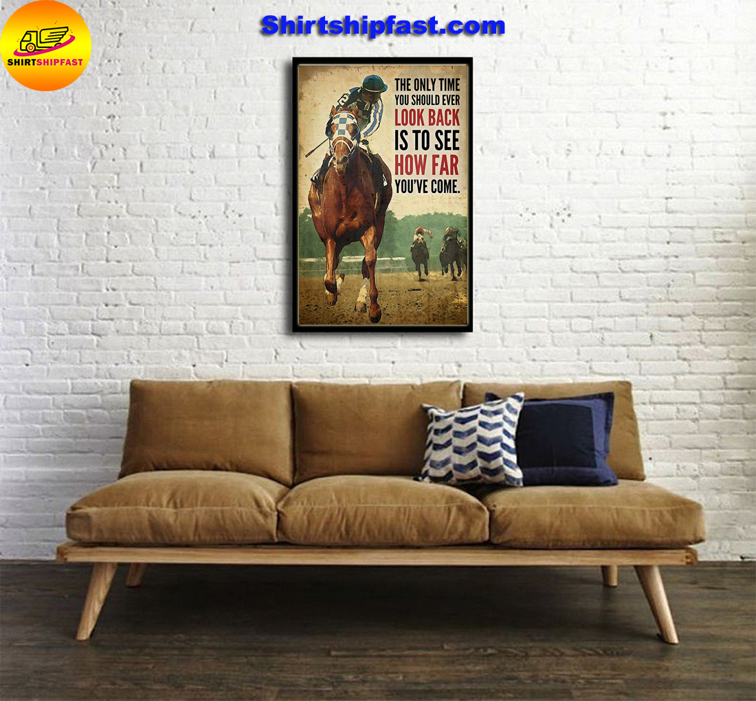 Secretariat horce racing The only time you should ever look back is to see how far you've come poster