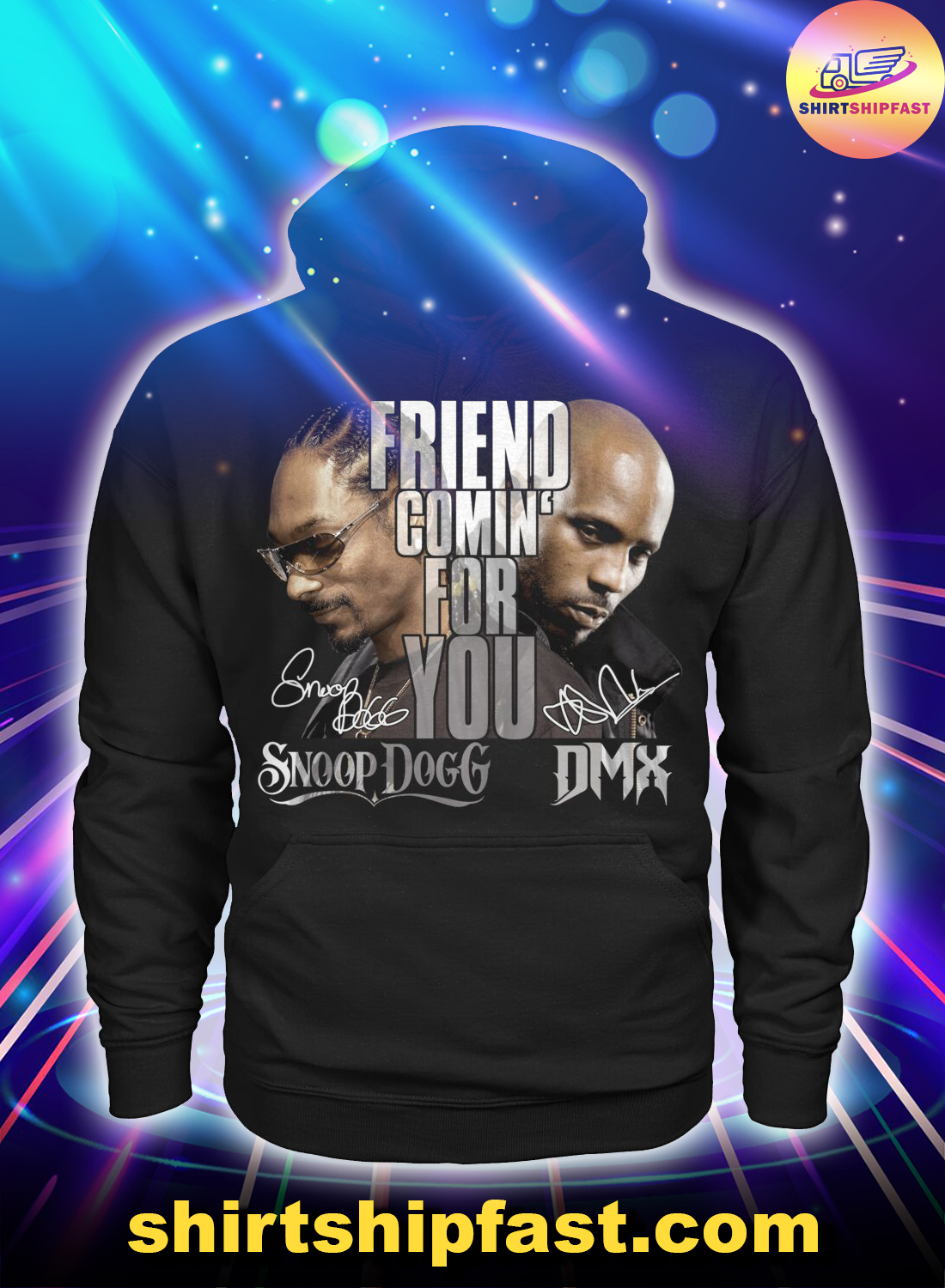 Snoop Dogg DMX Friend comin' for you hoodie