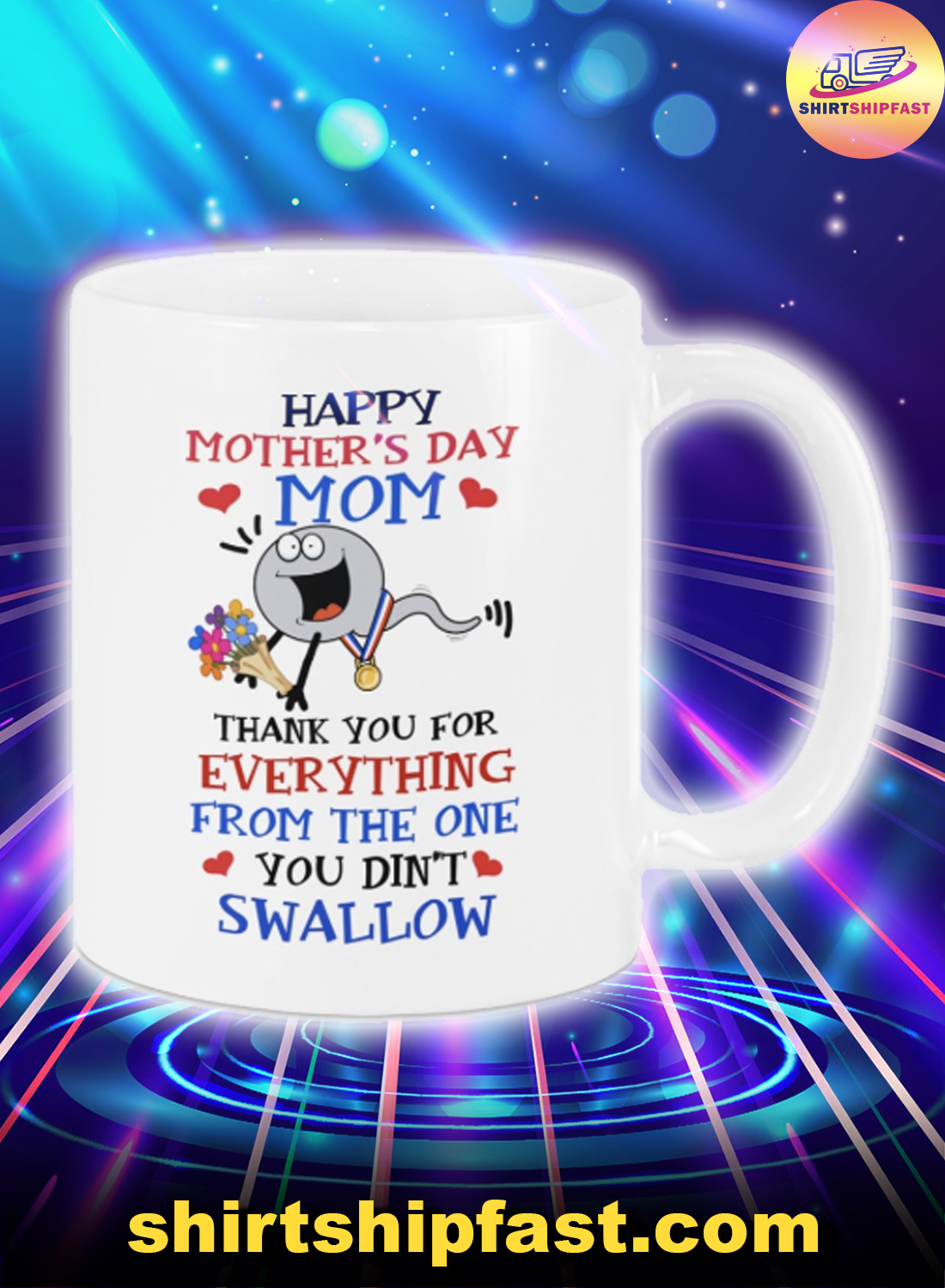 Sperm Happy Mother's day Mom thank you for everything from the one you didn't swallow mug - Picture 1