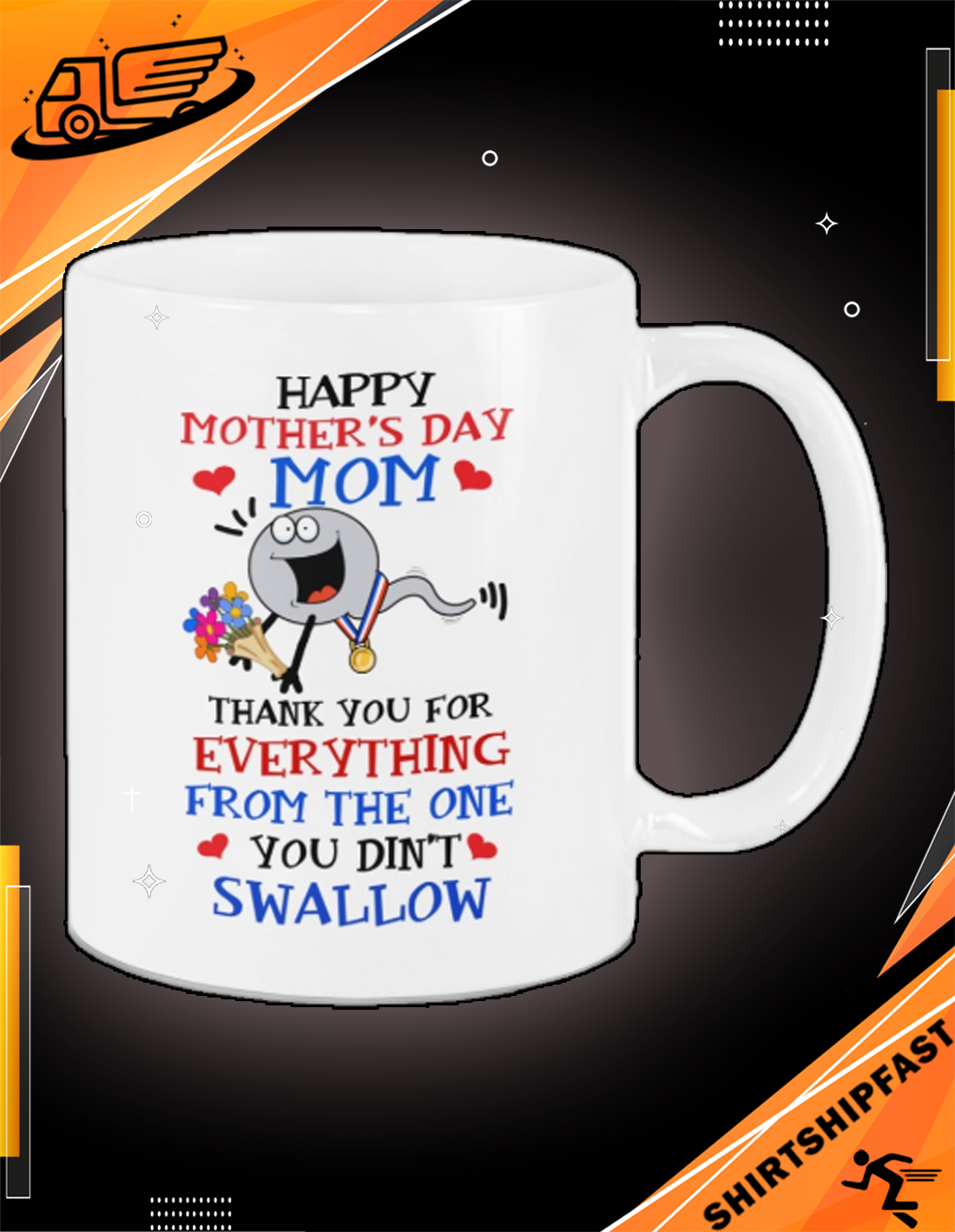 Sperm Happy Mother's day Mom thank you for everything from the one you didn't swallow mug - Picture 3