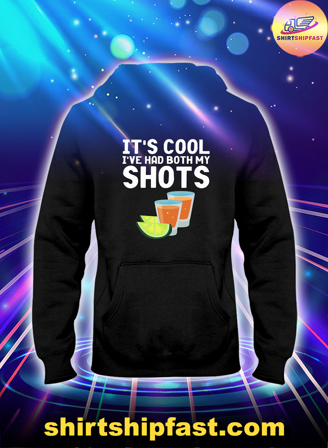 Tequila It's cool I've had both my shots hoodie