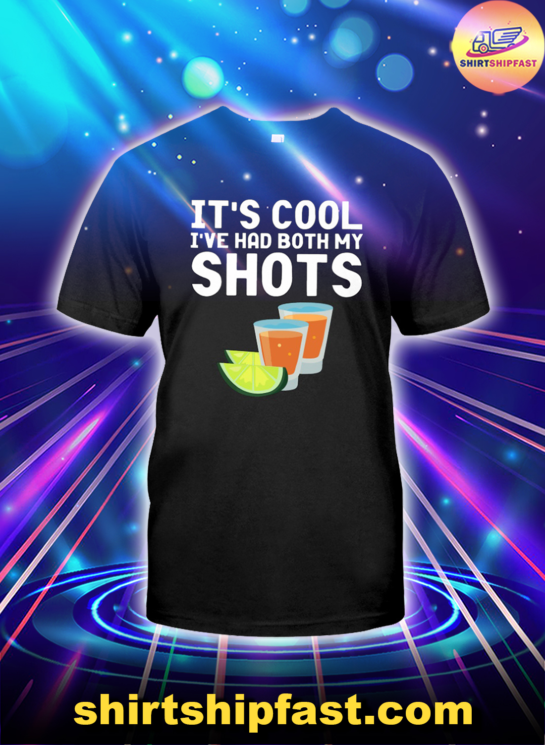 Tequila It's cool I've had both my shots shirt