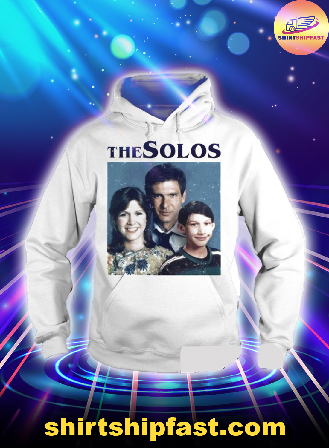 The solos han solo princess leia kylo ren harrison ford adam driver carrie fischer family hoodie