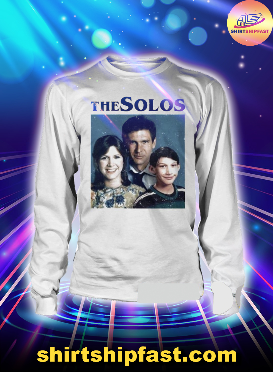The solos han solo princess leia kylo ren harrison ford adam driver carrie fischer family long sleeve tee