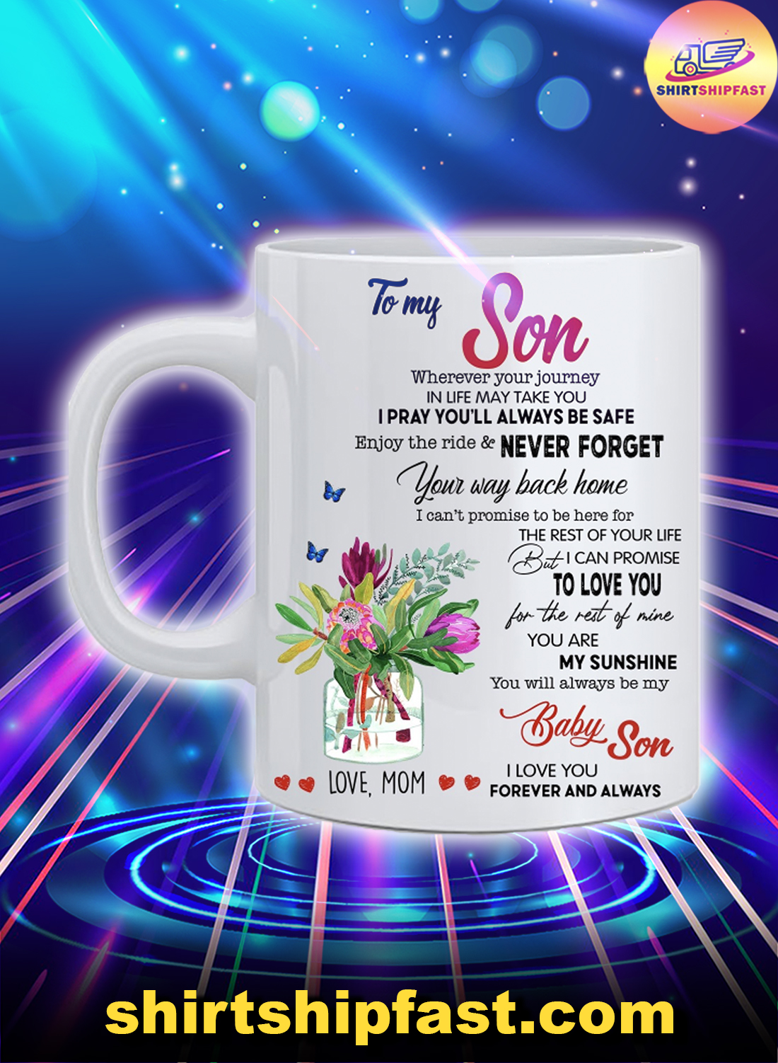 To my son wherever your journey in life may take you love mom mug