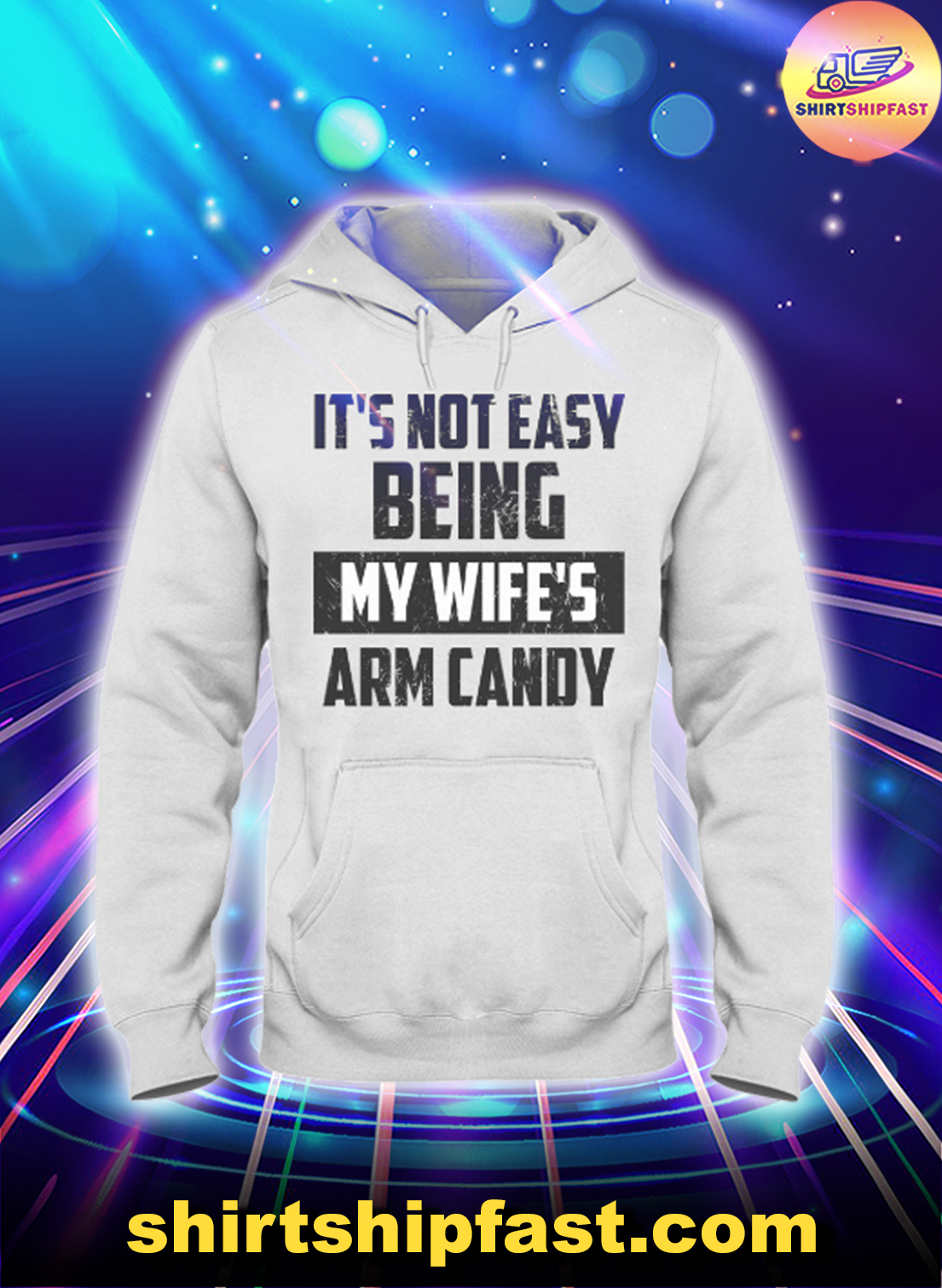 Vintage It's not easy being my wife's arm candy hoodie