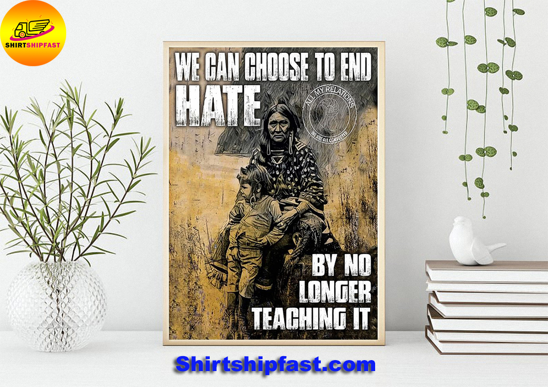 We can choose to end hate by no longer teaching it poster - Picture 1