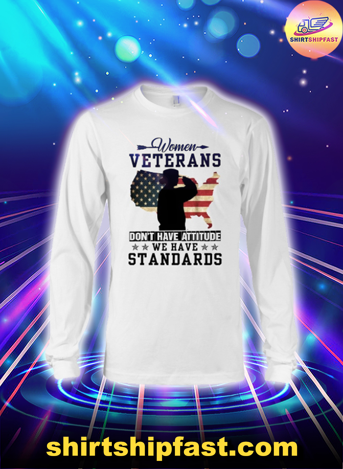 Women veterans don't have attitude we have standards long sleeve tee