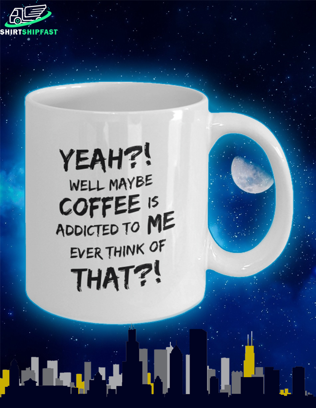 Yeah well maybe coffee is addicted to me ever think of that mug - Picture 2