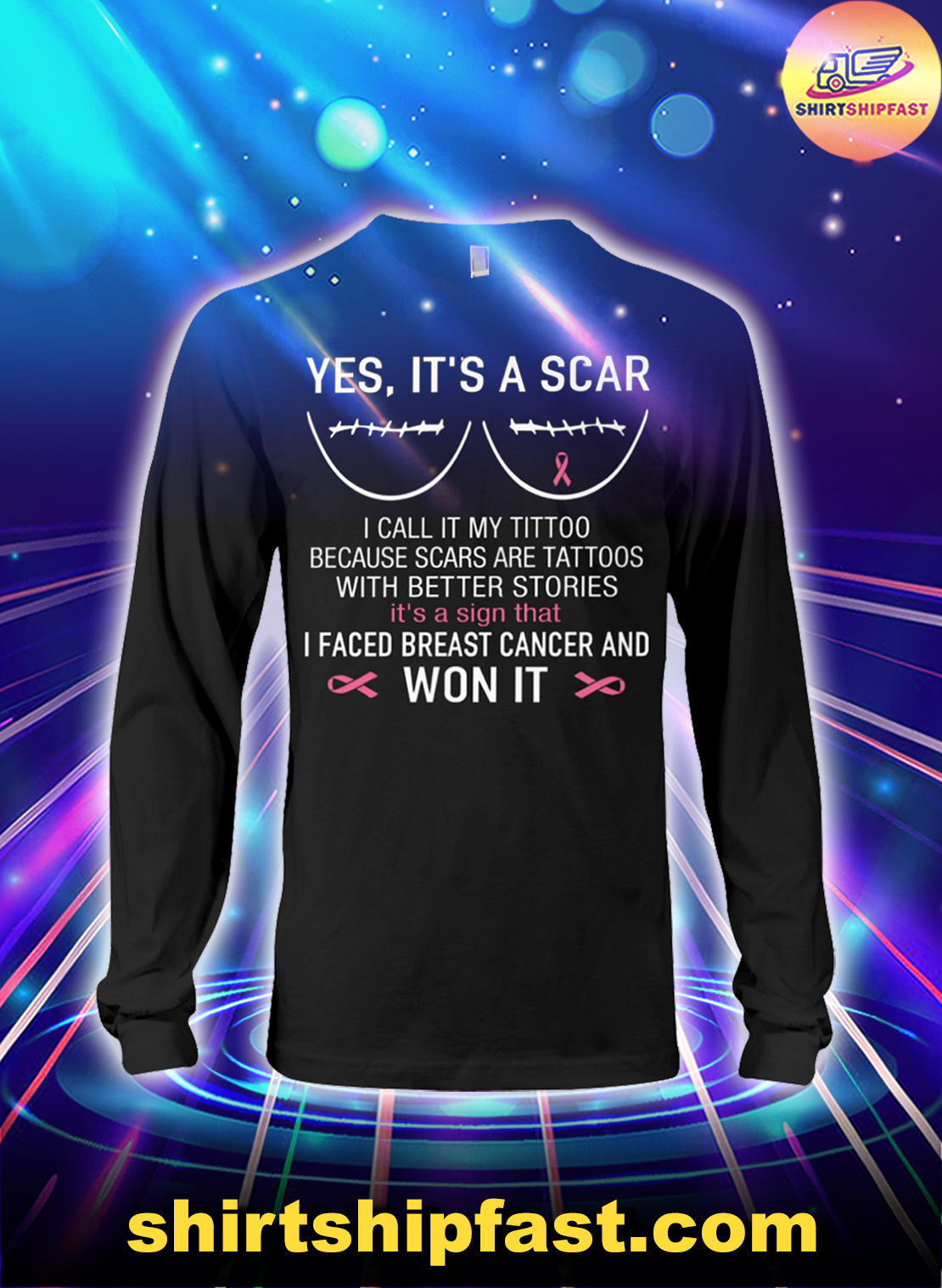 Yes It's a scar I faced breast cancer and won it long sleeve tee