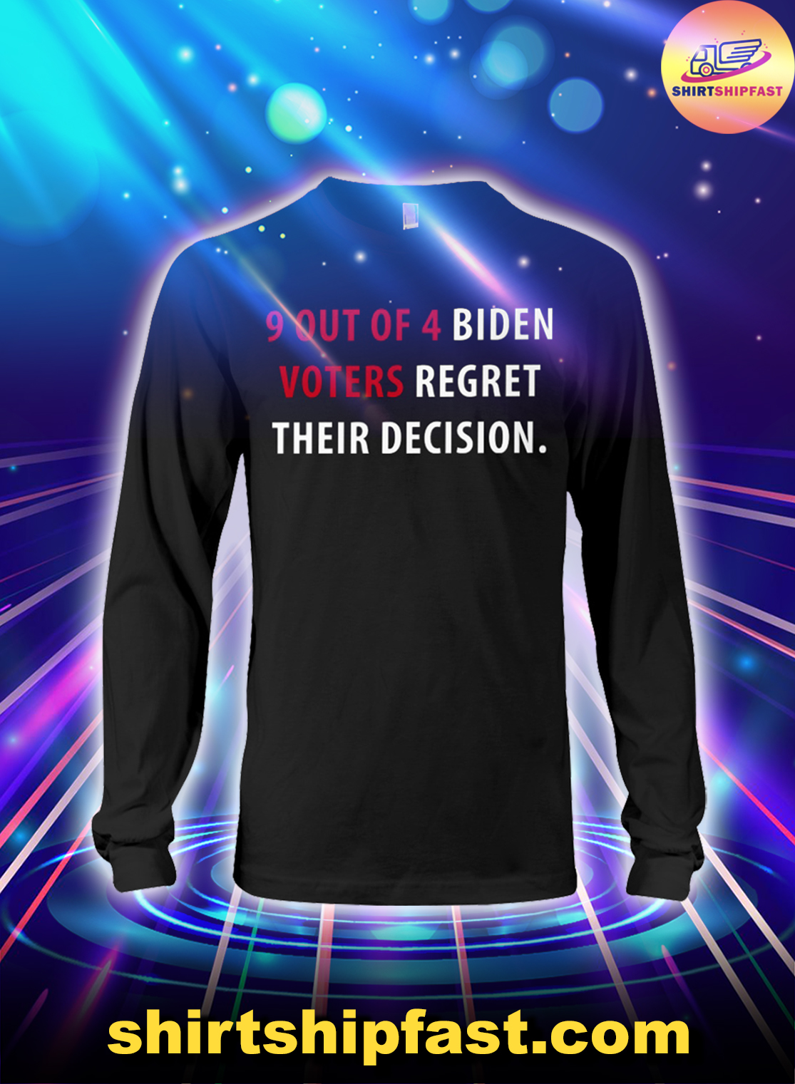 9 out of 4 Biden voters regret their decision long sleeve tee