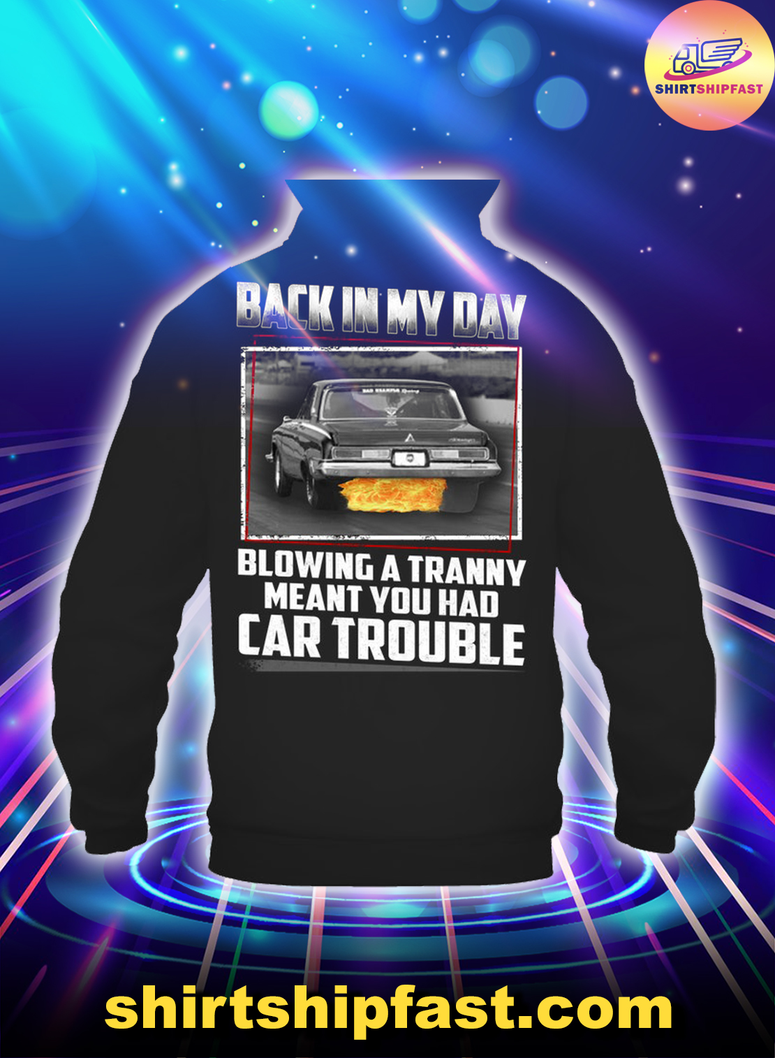 Back in my day blowing a tranny meant you had car trouble hoodie