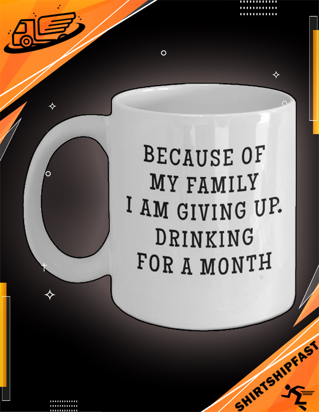 Because of my family I am giving up drinking for a month mug - Picture 2