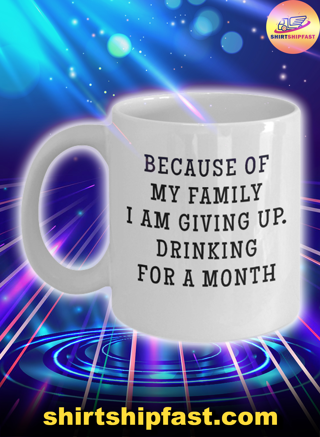 Because of my family I am giving up drinking for a month mug