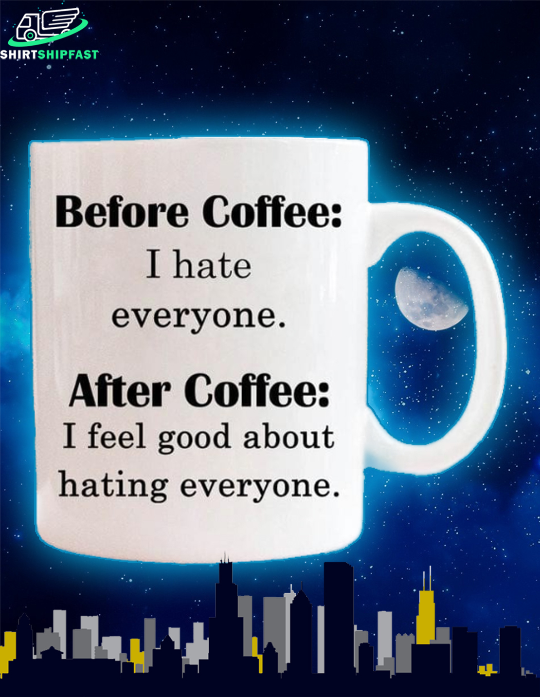 Before coffee I hate everyone After coffee I feel good about hating everyone mug - Picture 1