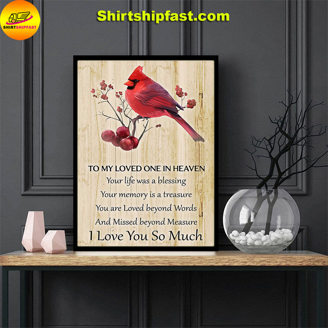 Cardinal To my loved one in heaven I love you so much poster