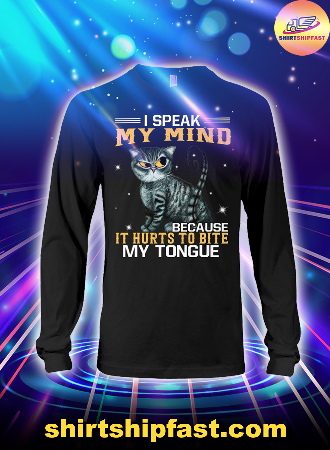 Cat I speak my mind because it hurts to bite my tongue long sleeve tee