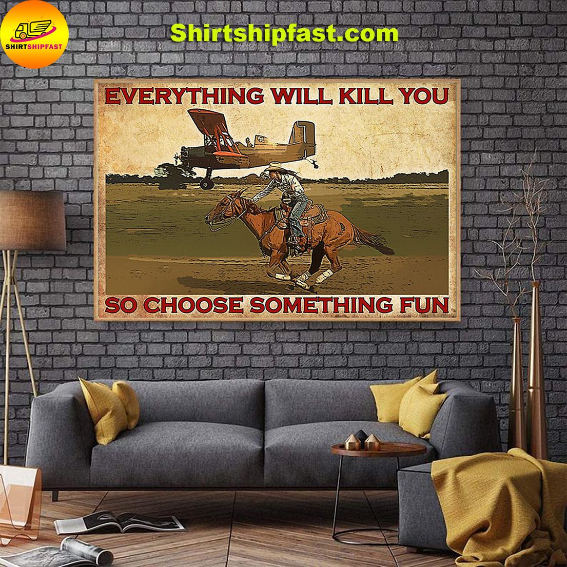 Cowgirl Everything will kill you so choose something fun poster - Picture 1