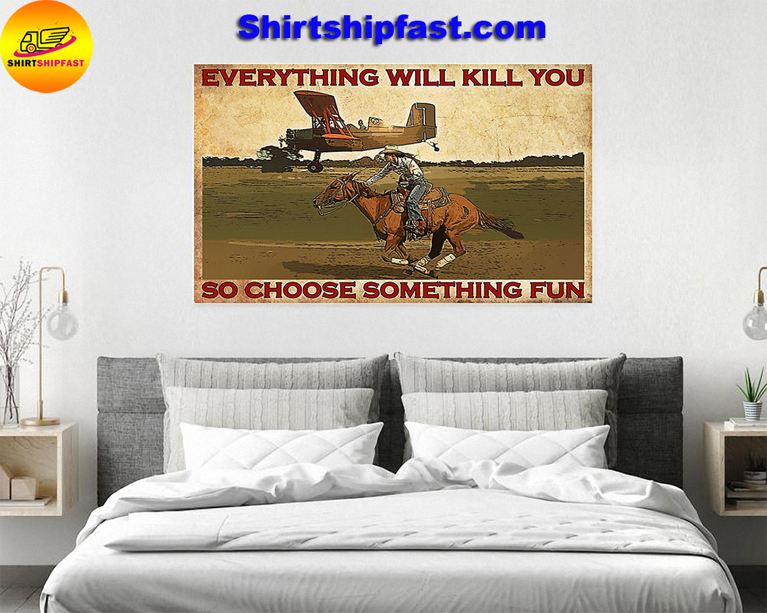 Cowgirl Everything will kill you so choose something fun poster - Picture 2