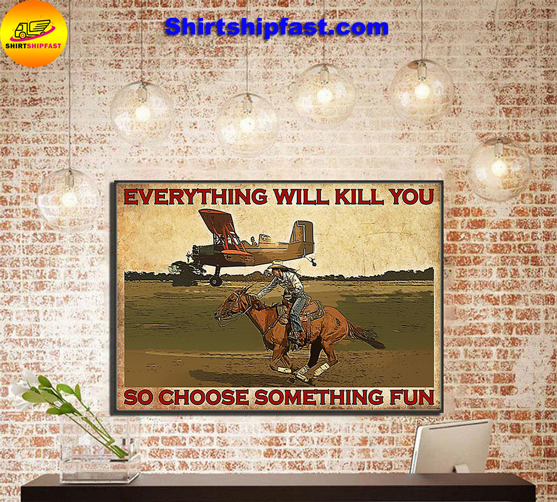 Cowgirl Everything will kill you so choose something fun poster