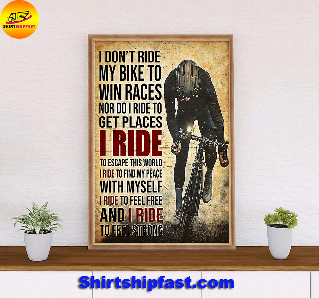 Cycling I don't ride my bike to win races nor do I ride to get places poster - Picture 2
