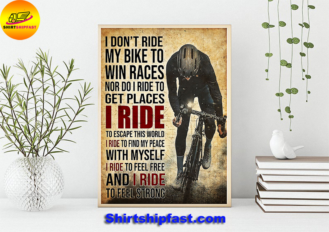 Cycling I don't ride my bike to win races nor do I ride to get places poster - Picture 3