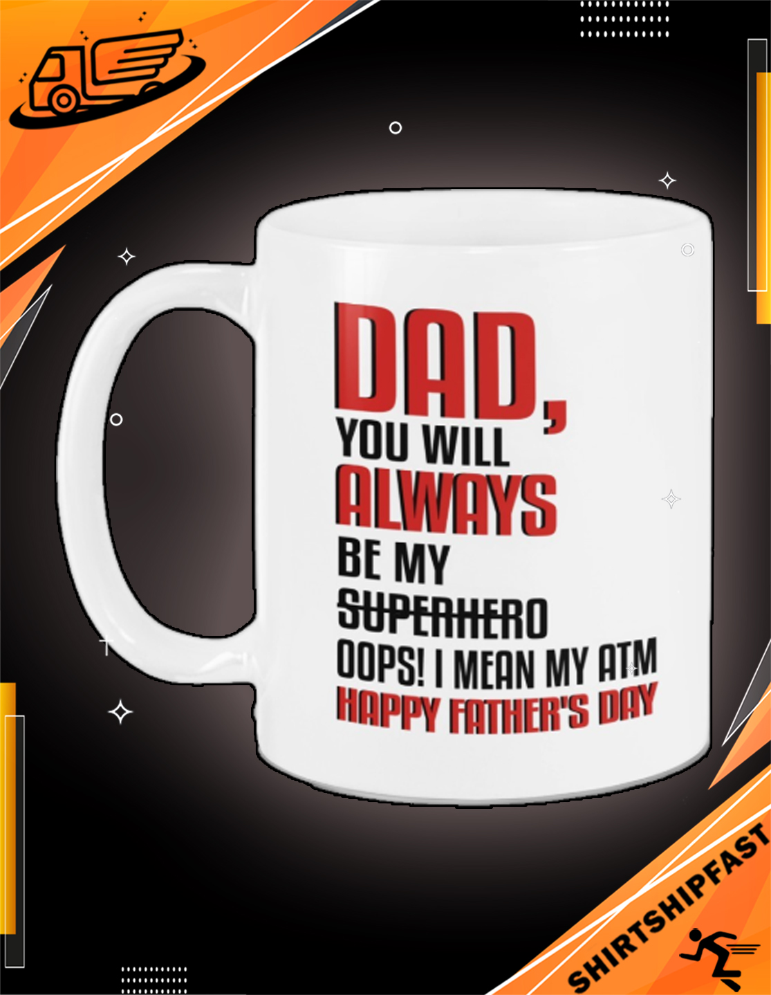 Dad you will always be my superhero Oops I mean my atm happy father's day mug - Picture 3