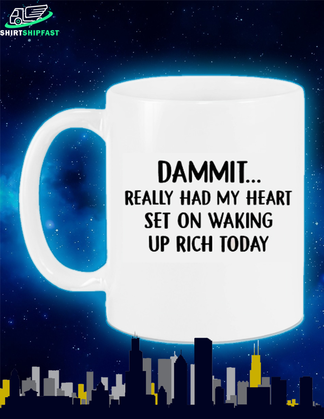 Dammit really had my heart set on waking up rich today mug - Picture 1