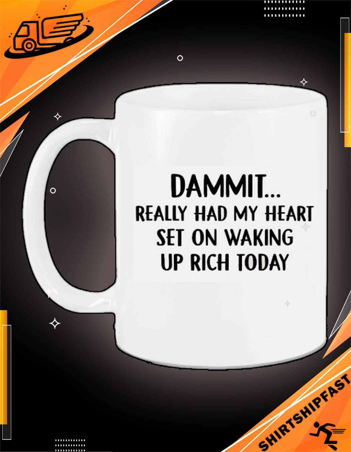 Dammit really had my heart set on waking up rich today mug - Picture 2