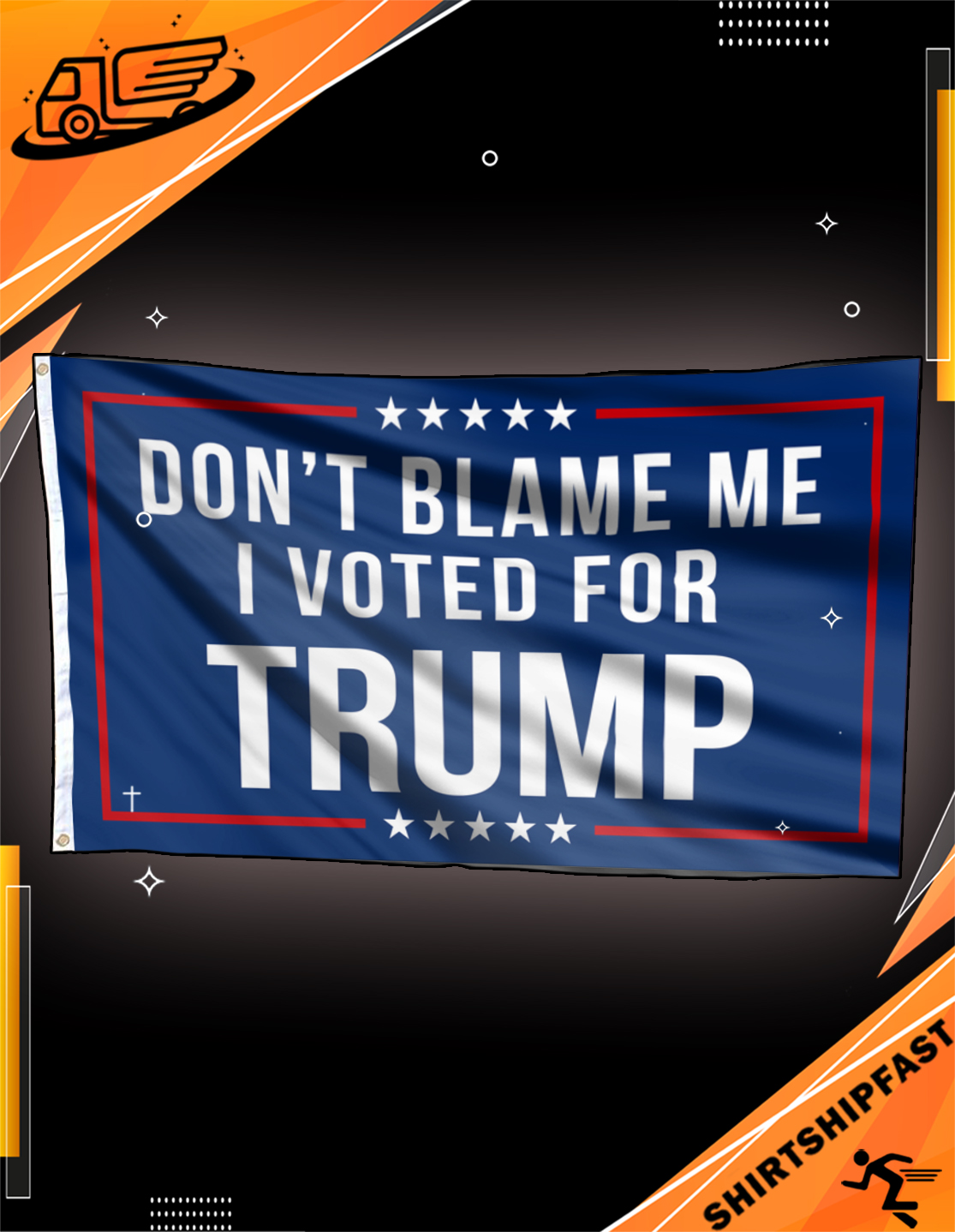 Don't blame me I voted for Trump Flag - House and Garden Flag - Picture 3