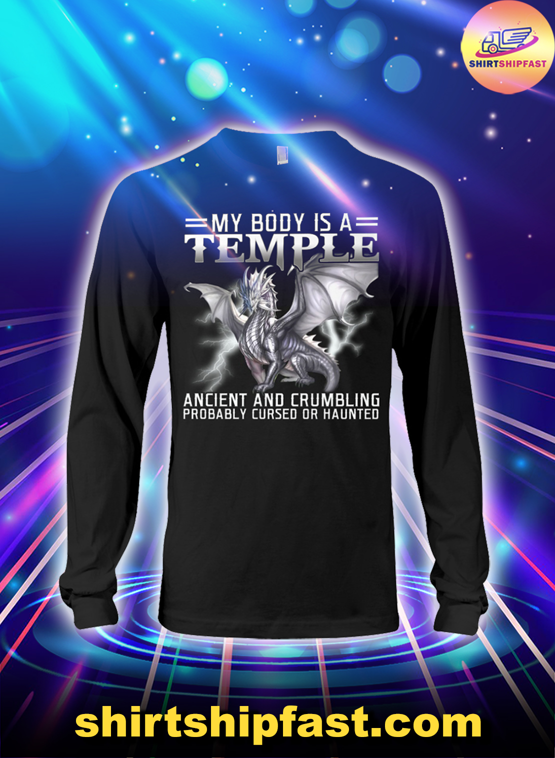 Dragon My body is a temple ancient and crumbling probably cursed or haunted long sleeve tee