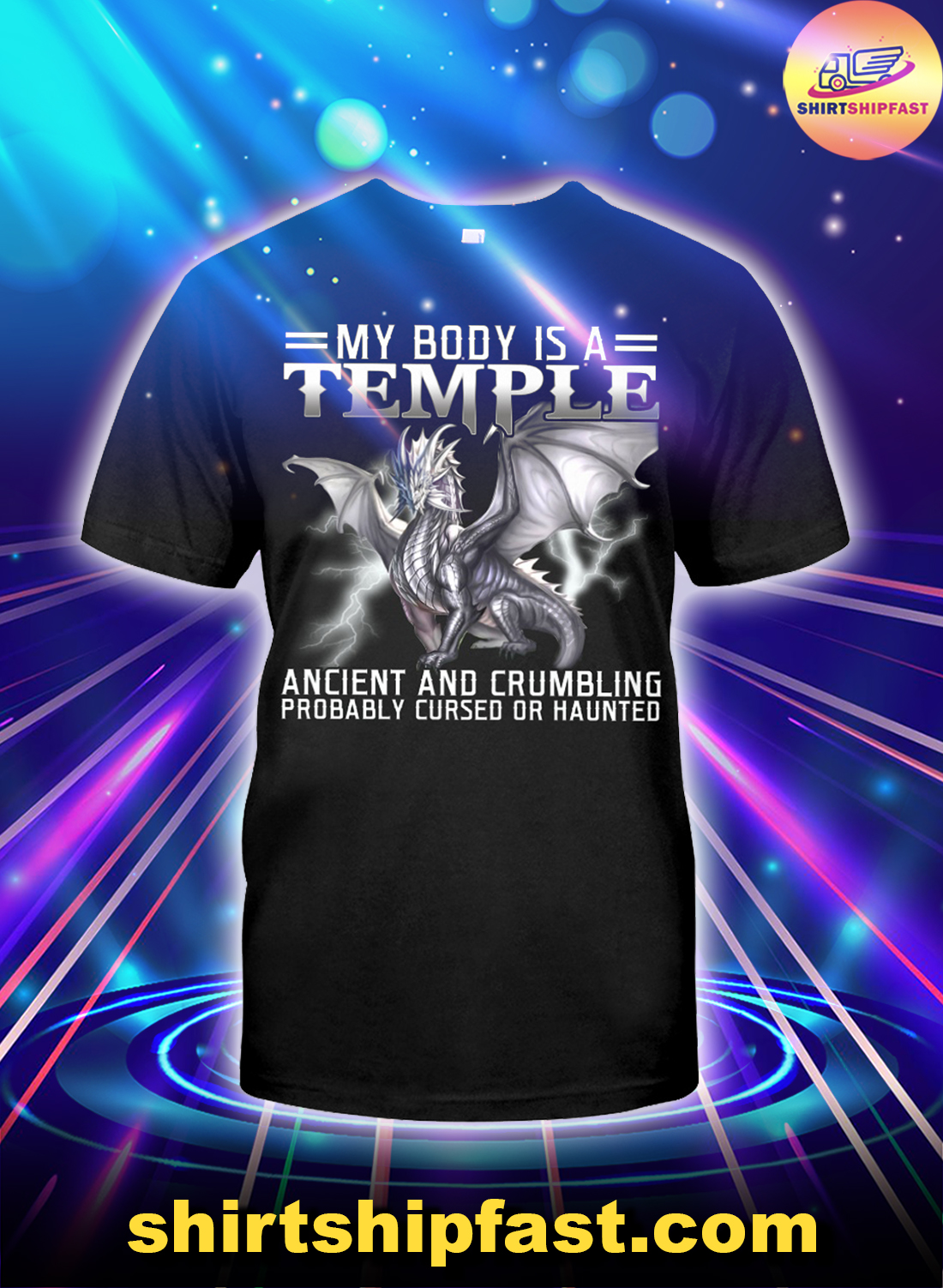 Dragon My body is a temple ancient and crumbling probably cursed or haunted shirt