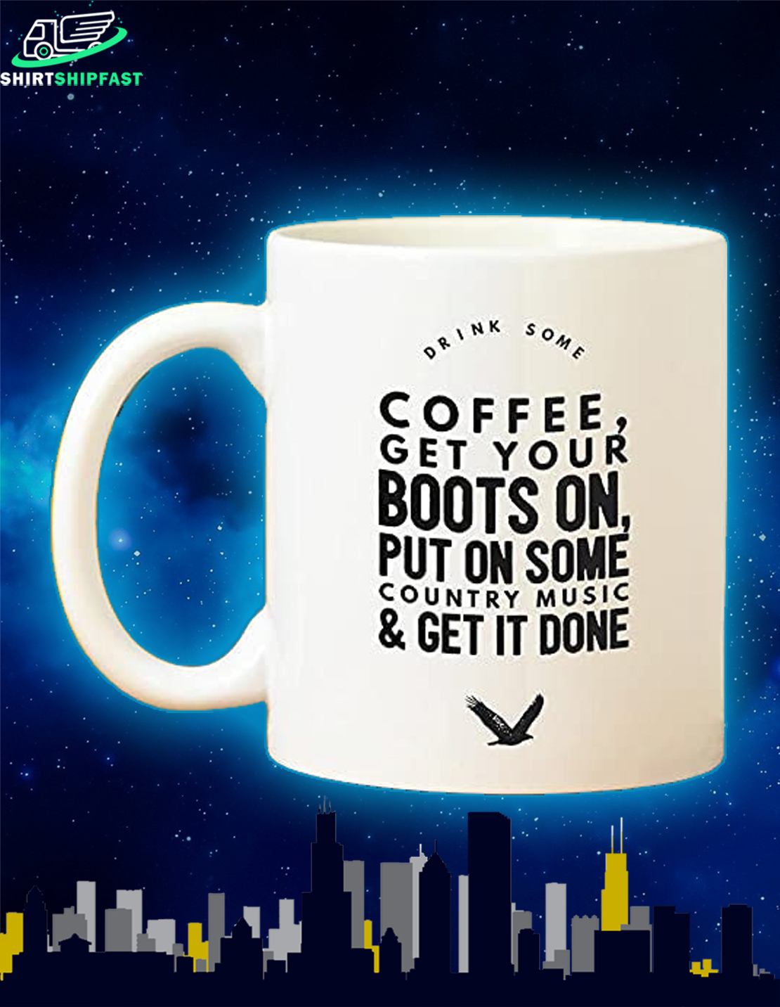 Drink some coffee get your boots on put on some country music and get it done mug - Picture 1