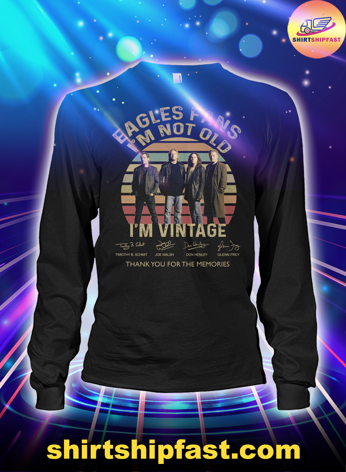 Eagles fans I'm not old I'm vintage thank you for the memories long sleeve tee