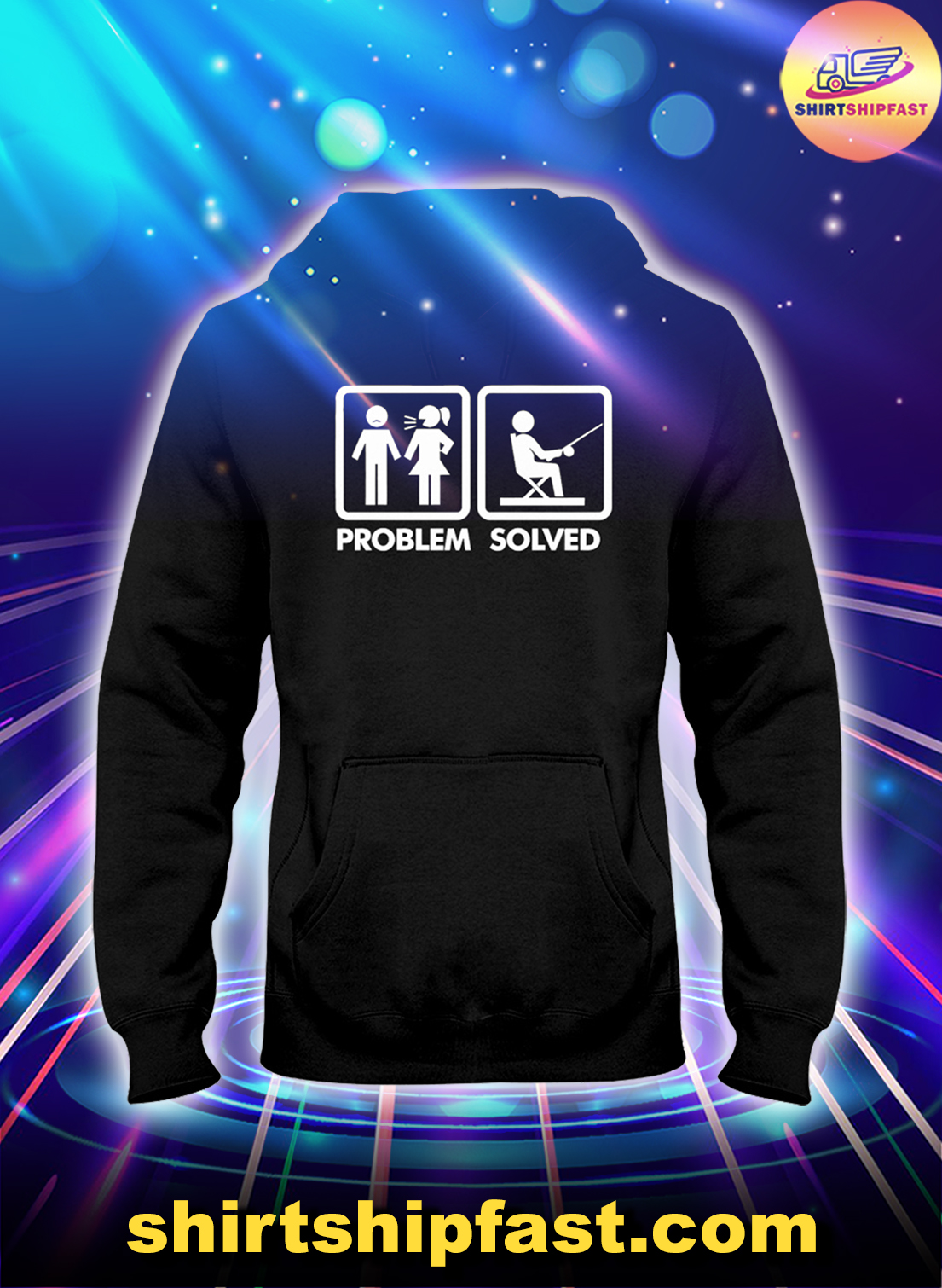 Fishing Problem solved hoodie