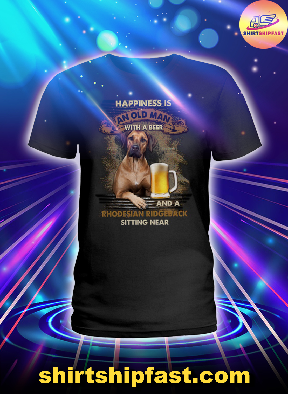 Happiness is an old man with a beer and a Rhodesian Ridgeback sitting near lady shirt
