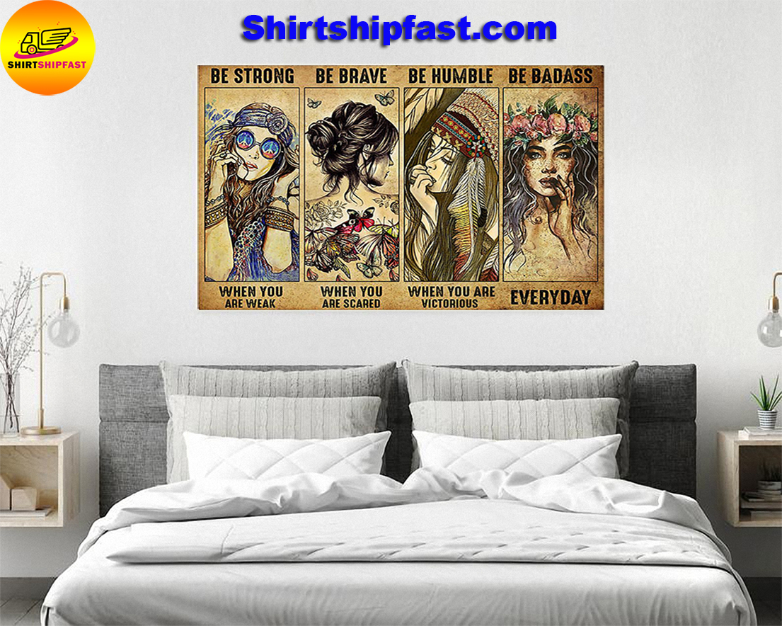 Hippie be strong be brave be humble be badass poster - Picture 1