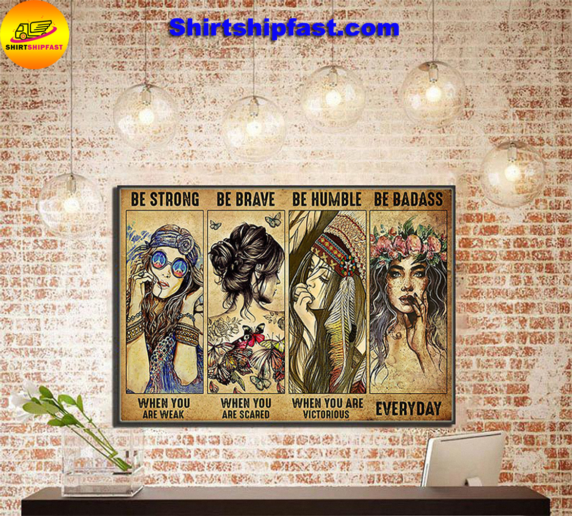 Hippie be strong be brave be humble be badass poster - Picture 3