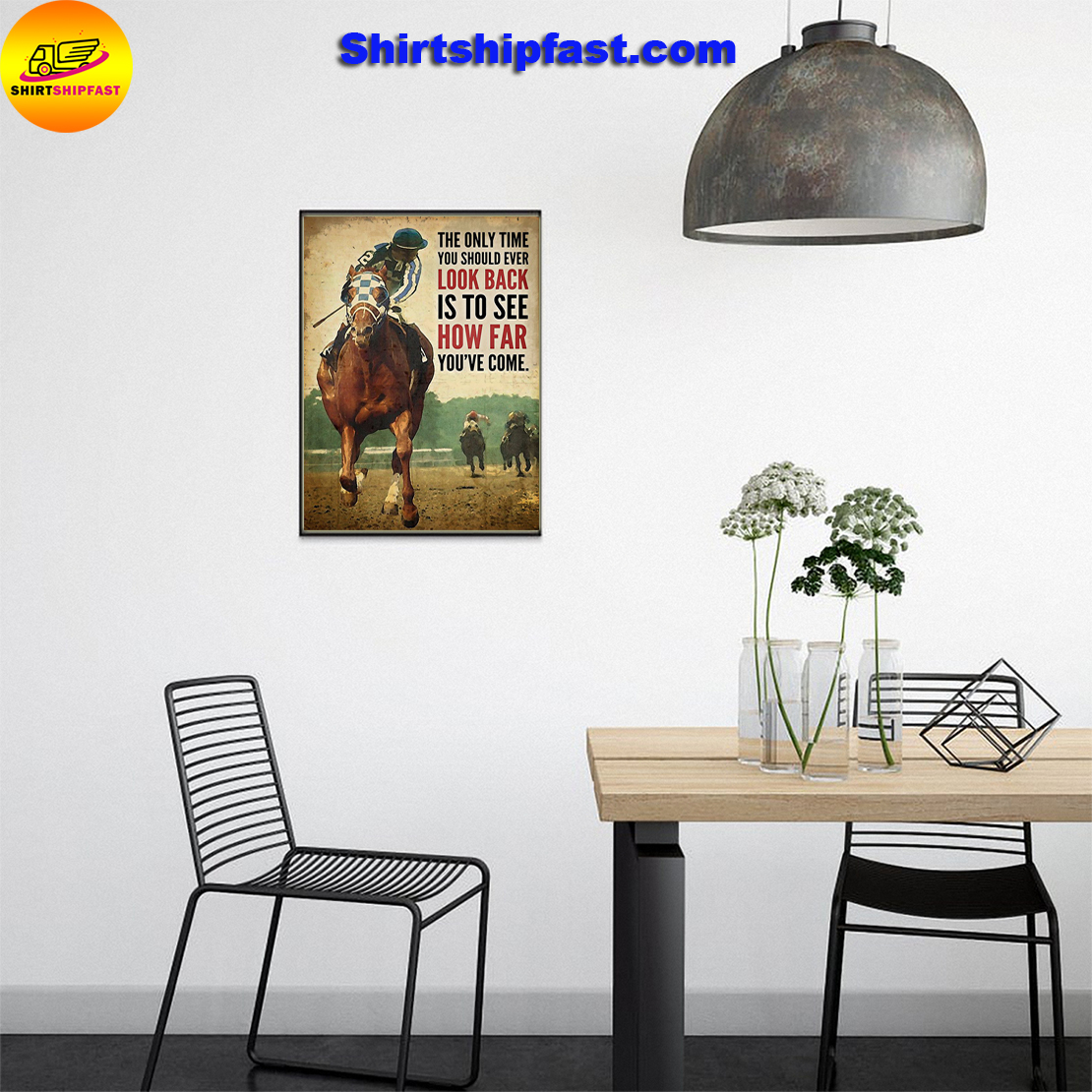 Horse racing secretariat The only time you should ever look back is to see how far you've come poster - Picture 2