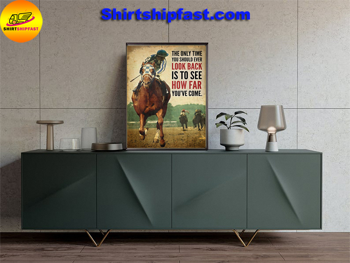 Horse racing secretariat The only time you should ever look back is to see how far you've come poster - Picture 3
