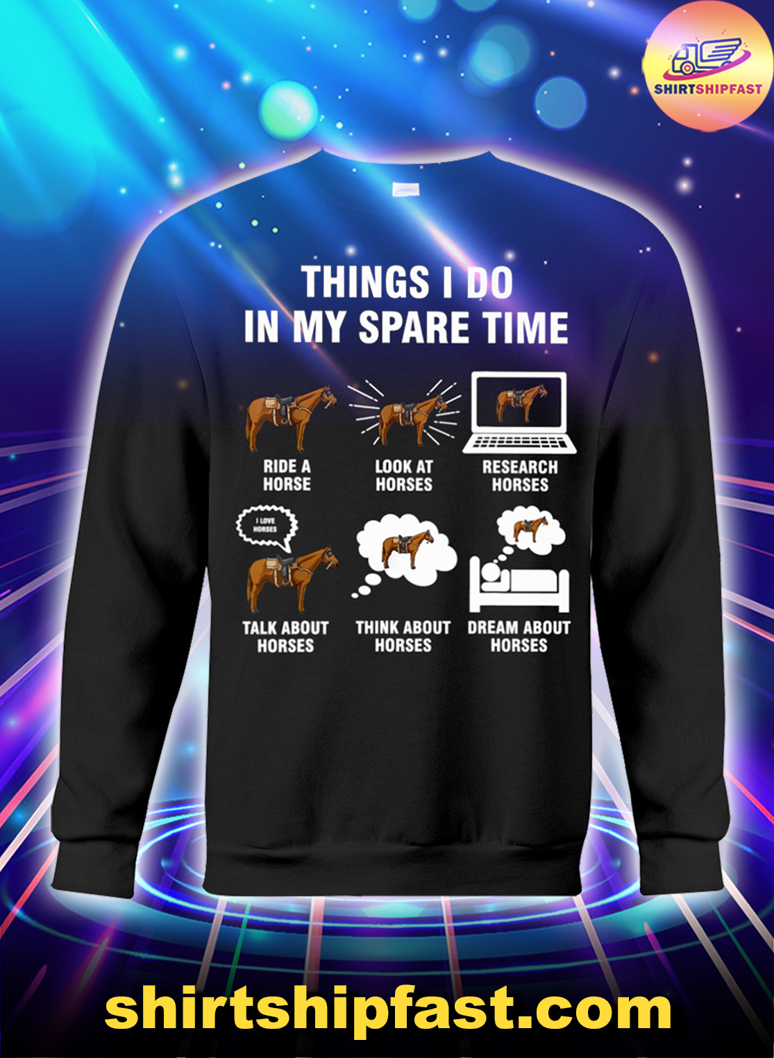 Horse riding 6 things I do in my spare time sweatshirt