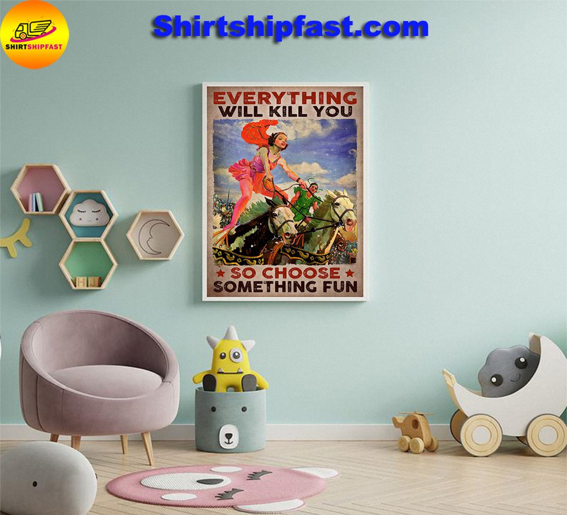 Horse vaulting Everything will kill you so choose something fun poster - Picture 1