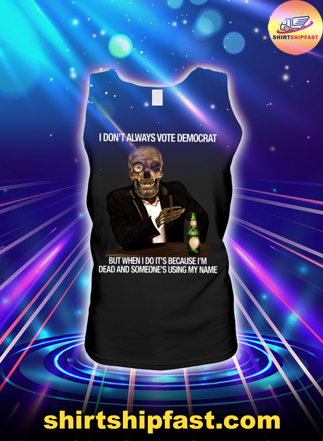 I don't always vote democrat but when I do it's because I'm dead and someone's using my name tank top