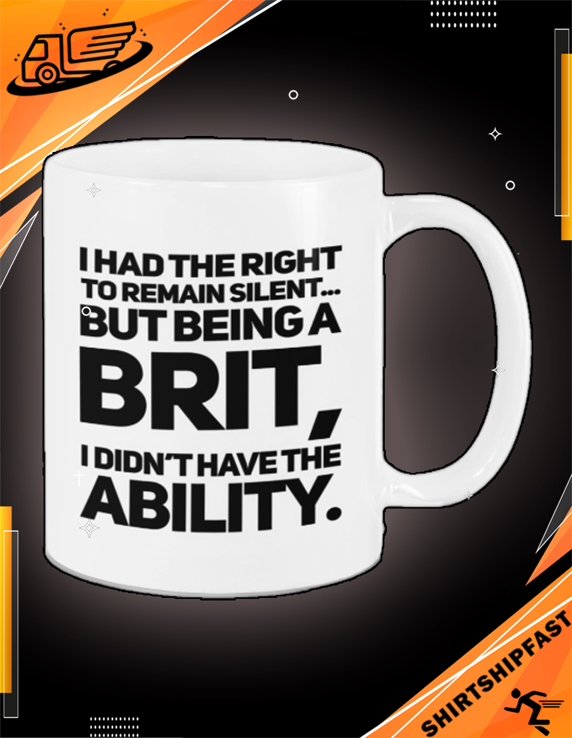 I had the right to remain silent but being a brit I didn't have the ability mug - Picture 2