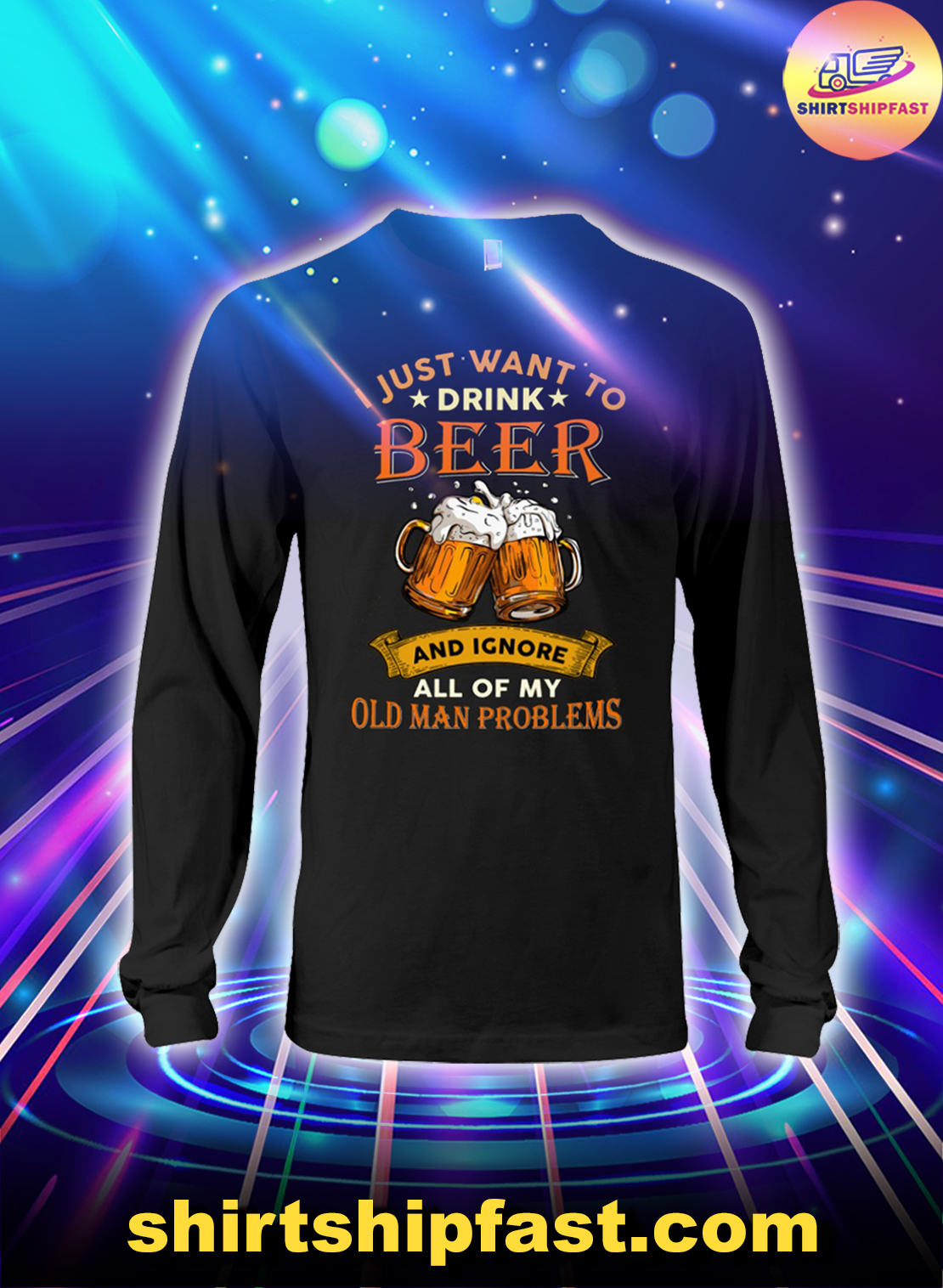 I just want to drink beer and ignore all of my old man problems long sleeve tee
