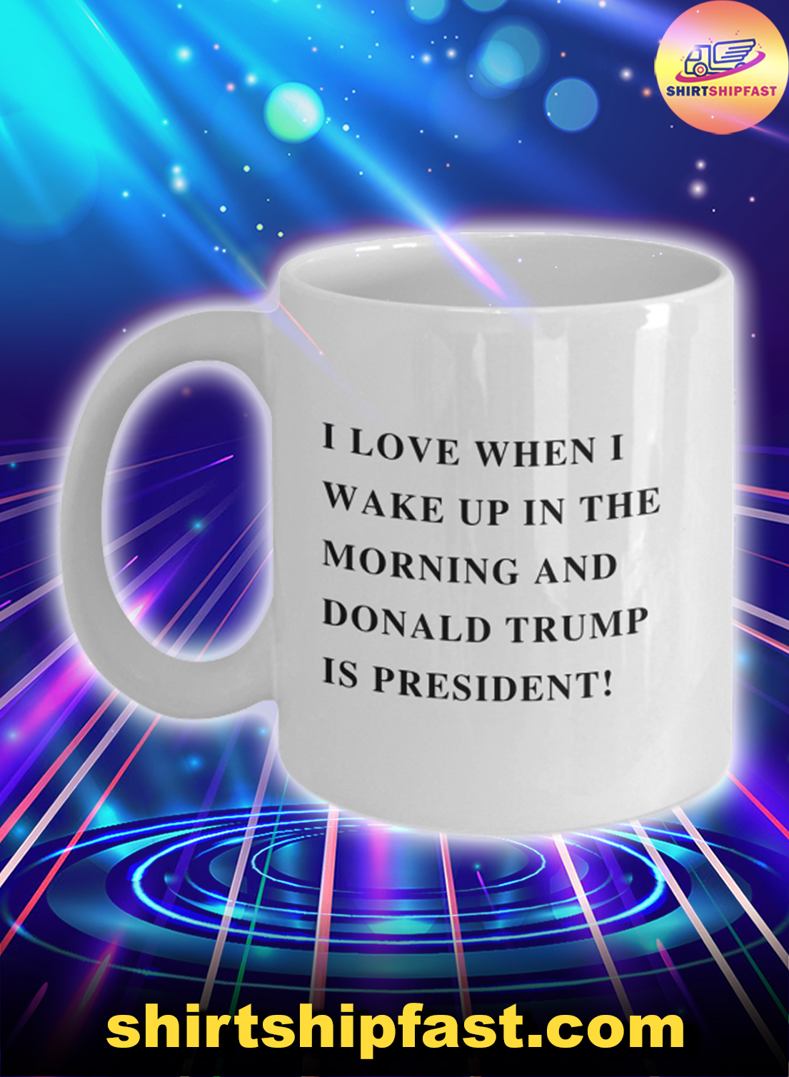 I love when I wake up in the morning and Donald Trump is president mug - Picture 1