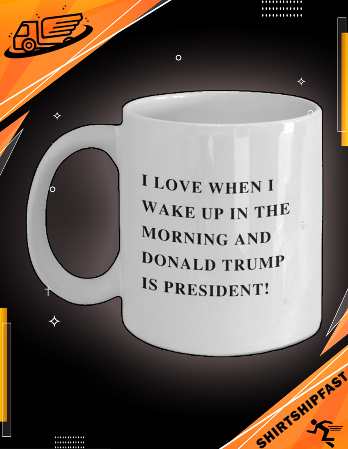 I love when I wake up in the morning and Donald Trump is president mug - Picture 3